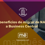 5 beneficios de migrar de Microsoft NAV a Dynamics 365 Business Central