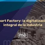 Smart Factory: la digitalización integral de la industria